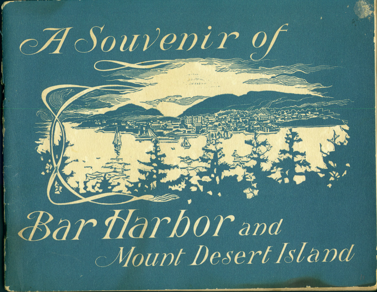 A Souvenir of Bar Harbor and Mount Desert Island published by W.H. Sherman, Printer and Stationer